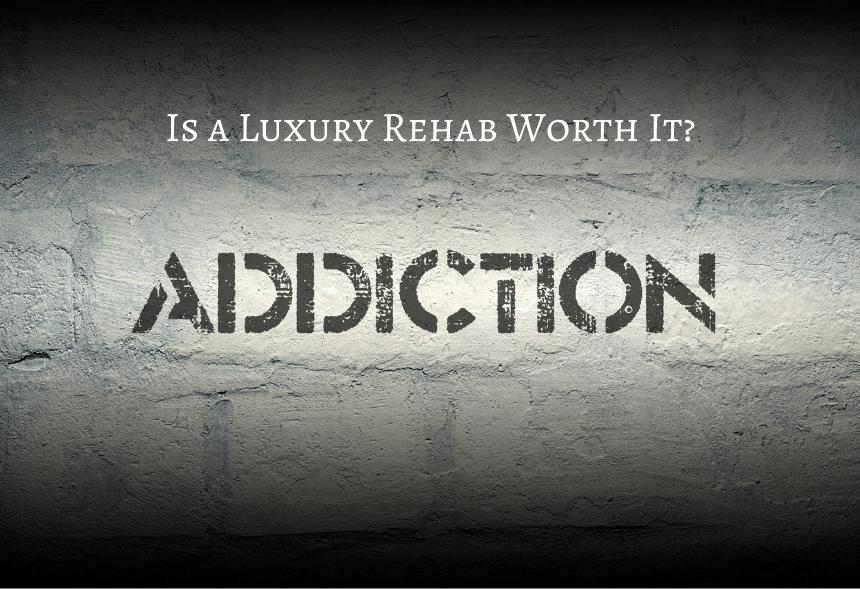 luxury rehab -- is it worth i